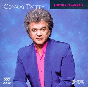 CONWAY TWITTY - Conway Twitty Greatest Hits Volume III - Zortam Music