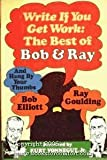 img - for Write If You Get Work: The Best of Bob and Ray book / textbook / text book