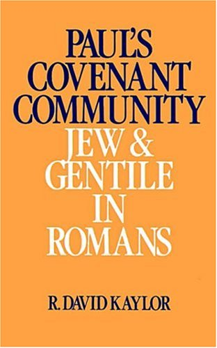 Paul's Covenant Community: Jew and Gentile in Romans