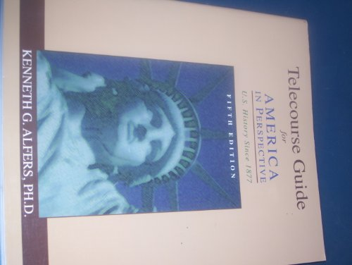 Telecourse Guide for America in Perspective: U.S. History Since 1877 (5th edition)