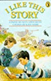 I Like This Story: A Taste of Fifty Favorites (Puffin Story Books) (0140320008) by Webb, Kaye