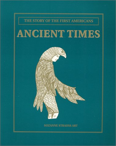 Early Times: The Story of the First Americans-Ancient Times