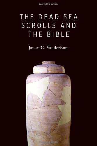The Dead Sea Scrolls and the Bible, James C. VanderKam