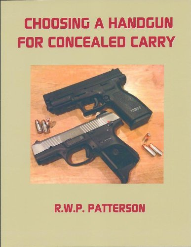Robert Patterson - CHOOSING A HANDGUN FOR CONCEALED CARRY (English Edition)