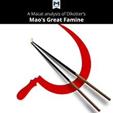 A Macat Analysis of Dikotter's Mao's Great Famine Audiobook by Dr. John Wagner Givens Narrated by  Macat.com