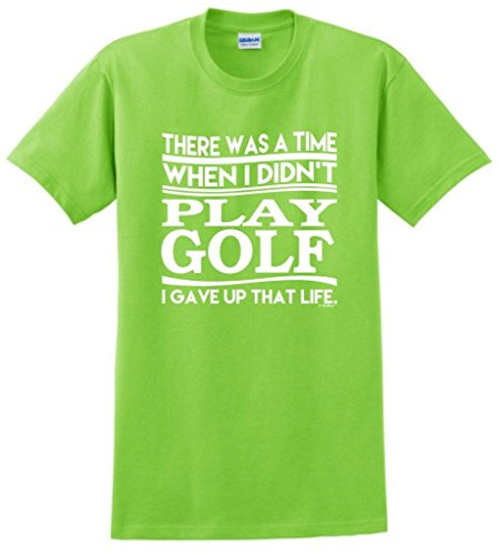Was A Time I Didn'T Play Golf I Gave Up That Life T-Shirt Medium Lime