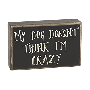Collins My Dog Doesn't Think Box Sign
