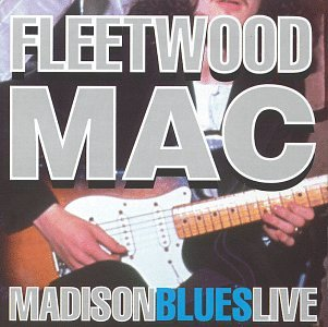 Fleetwood Mac - Madison Blues Live - Lyrics2You