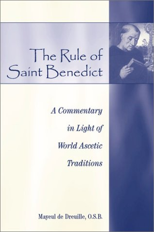 Rule of St. Benedict : A Commentary in Light of World Ascetic Traditions, MAYEUL DE DREUILLE