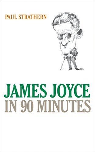 Paul Strathern - James Joyce in 90 Minutes