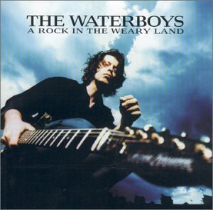 Waterboys - A Rock In A Weary Land - Zortam Music