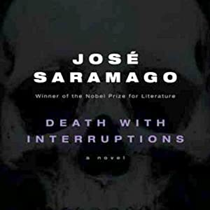 Death with Interruptions | [Jose Saramago, Margaret Jull Costa (translator)]