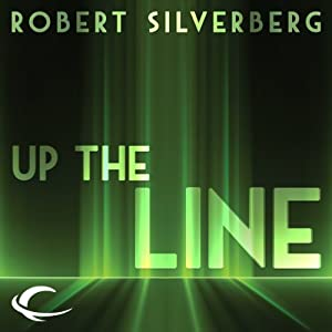 Up the Line | [Robert Silverberg]