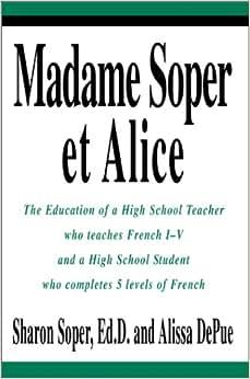Madame Soper et Alice: The Education of a High School Teacher who