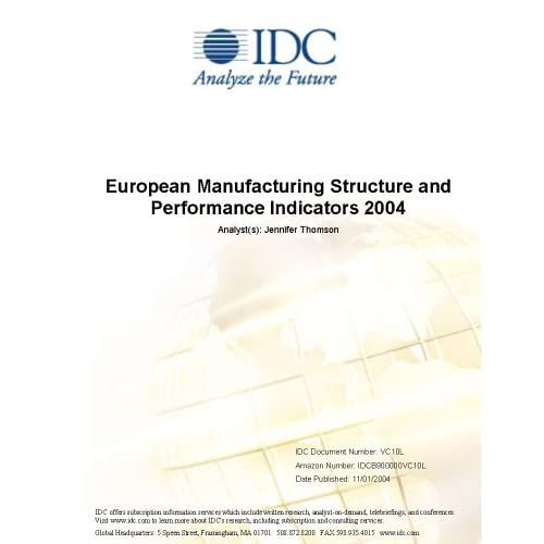 European Manufacturing Structure and Performance Indicators 2004 IDC and Jennifer Thomson