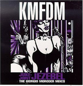 KMFDM - Juke-Joint Jezebel: The Giorgio Moroder Mixes (w/ Kraut) - 6 track EP - Zortam Music