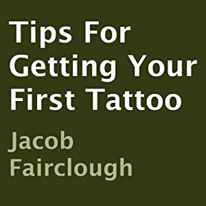 Tips for Getting Your First Tattoo Audiobook