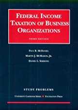 Federal Income Taxation of Business Organizations Study Problems by McDaniel