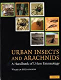 Urban Insects and Arachnids: A Handbook of Urban Entomology (0521011825) by William H. Robinson