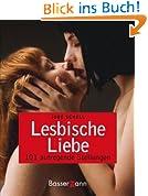 Lesbische Liebe: 101 aufregende Stellungen