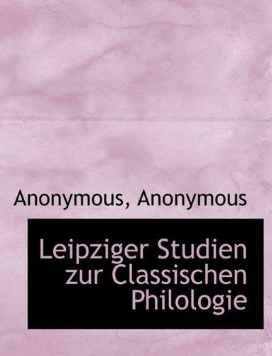Leipziger Studien Zur Classischen Philologie