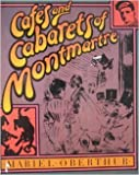 img - for Cafes and Cabarets of Montmarte by Mariel Oberthur (1984-10-03) book / textbook / text book