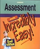 Assessment Made Incredibly Easy! (Incredibly Easy! Series (R))