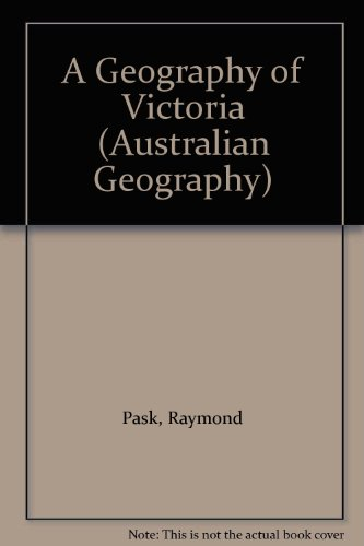 A Geography of Victoria (Australian Geography)