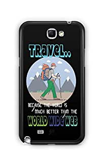 YuBingo The World is Better than World Wide Web Mobile Case Back Cover for Samsung Galaxy Note 2