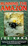 Running the Amazon (0330314238) by Kane, Joe