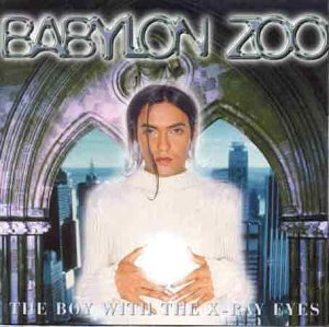 Babylon Zoo - The Boy With the X-Rays Eyes - Zortam Music