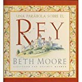 Una Parabola Sobre el Rey = A Parable about the King (Spanish Edition)