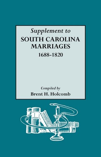 Supplement to South Carolina Marriages, 1688-1820