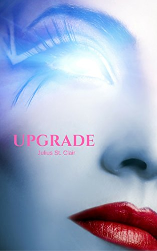 Upgrade (A Science Fiction/Dystopian Novel) (Robot Upgrades compare prices)