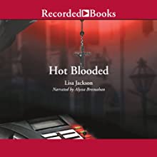 Hot Blooded (       UNABRIDGED) by Lisa Jackson Narrated by Alyssa Bresnahan