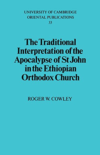 The Traditional Interpretation of the Apocalypse of St John in the Ethiopian Orthodox Church (University of Cambridge Or