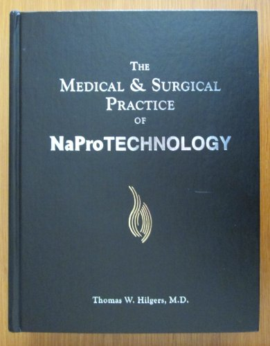 The Medical & Surgical Practice of NaProTechnology
