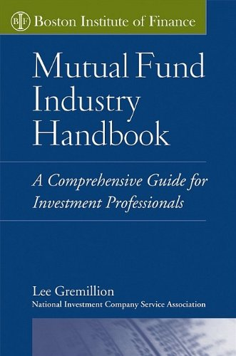 Mutual Fund Industry Handbook : A Comprehensive Guide For Investment Professionals