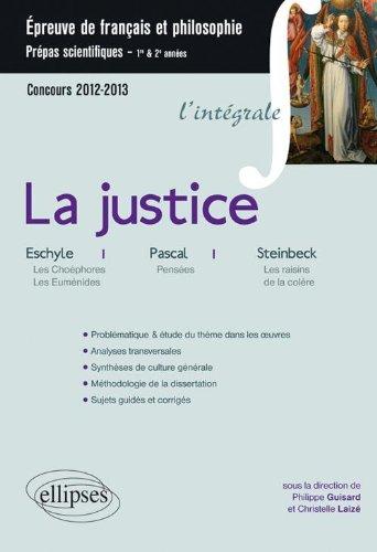 La Justice Thème Français-Philosophie Prépas Scientifiques 2011-2012 Pascal Eschyle Steinbeck