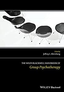 The Wiley-Blackwell Handbook of Group Psychotherapy (Wiley Clinical Psychology Handbooks)
