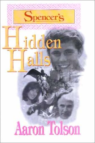 Spencer's Hidden Halls, AARON TOLSON