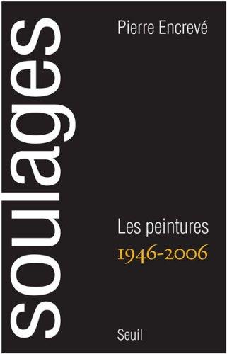 Soulages : Les peintures 1946-2006