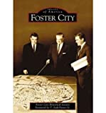 img - for [ [ [ Foster City[ FOSTER CITY ] By Foster City Historical Society ( Author )Nov-01-2005 Paperback book / textbook / text book