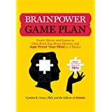 Brainpower Game Plan: Sharpen Your Memory, Improve Your Concentration, and Age-Proof Your Mind in Just 4 Weeksby Cynthia R. Green
