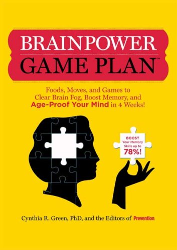 Brainpower Game Plan: Sharpen Your Memory, Improve Your Concentration, and Age-Proof Your Mind in Just 4 Weeks PDF