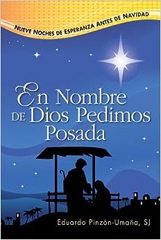 En Nombre De Dios Pedimos Posada: Nueve Noches de