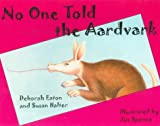 img - for No One Told the Aardvark book / textbook / text book