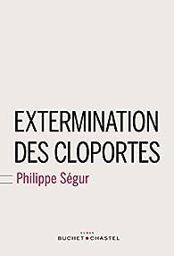 Extermination des cloportes par Philippe Ségur