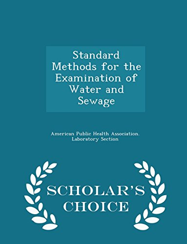 Standard Methods for the Examination of Water and Sewage - Scholar's Choice Edition