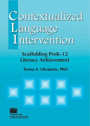 Contextualized Language Intervention: Scaffolding Prek-12...